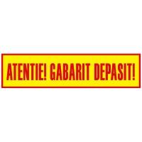 "Placa ""Atentie! Gabarit Depasit!"", suport aluminiu, dublu fata / spate - 1000x250mm"